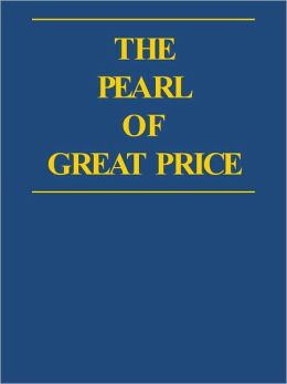 The Pearl of Great Price - Church of Jesus Christ of Latter-day Saints (LDS)