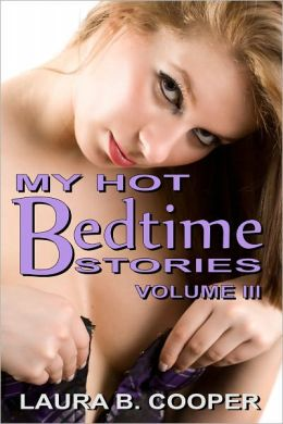 My Hot Bedtime Stories, Volume 3 (Erotica / Threesome / Strap-On / Bisexual / Couple Play)