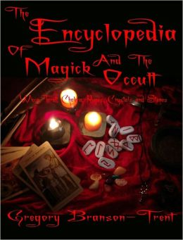 The Encyclopedia of Magick: Wicca, Tarot, Chakra, Runes, Crystals and Stones