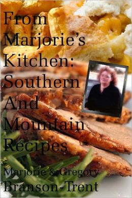 From Marjorie's Kitchen: Southern and Mountain Recipes