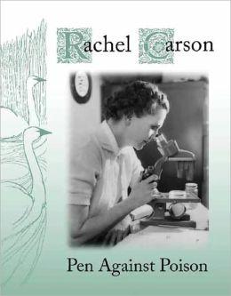 Rachel Carson: Pen Against Poison