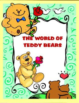 The World of Teddy Bears