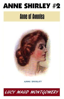 Anne of Green Gables #2, ANNE OF AVONLEA, L M Montgomery's Anne Shirley Series