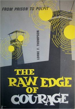THE RAW EDGE OF COURAGE -- REVISED