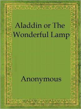 Aladdin, or The Wonderful Lamp