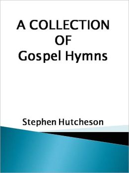 A Collection of Gospel Hymns