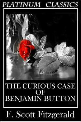 NOOK EDITION - The Curious Case of Benjamin Button (Platinum Classics Series)