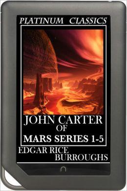 John Carter Mars Series: Books 1-5 (A Princess of Mars, The Gods of Mars, Warlord of Mars, Thuvia, Maid of Mars, The Chessmen of Mars)