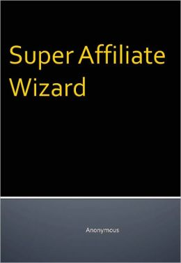 Super Affiliate Wizard