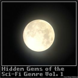 Sci-Fi: the hidden gems Vol 1 (includes works from Jules Verne, HG Wells, James Schmitz, John W Campbell, Ray Cummings, Harry Harrison and more)