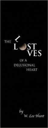 The Lost Loves of a Delusional Heart