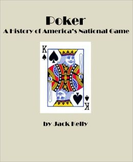 Poker: A History of America's National Game
