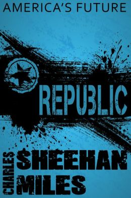 Republic: A Novel of America's Future