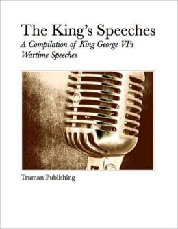 The King's Speeches: A Compilation of King George VI's Wartime Speeches