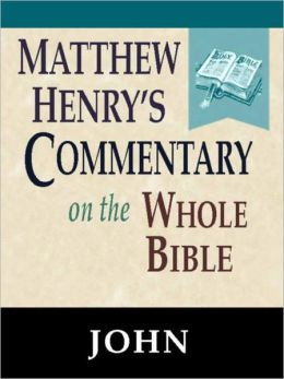 Matthew Henry's Commentary on the Whole Bible-Book of John