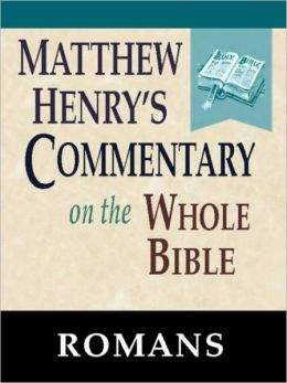 Matthew Henry's Commentary on the Whole Bible-Book of Romans