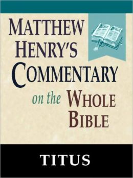 Matthew Henry's Commentary on the Whole Bible-Book of Titus