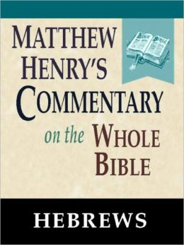 Matthew Henry's Commentary on the Whole Bible-Book of Hebrews