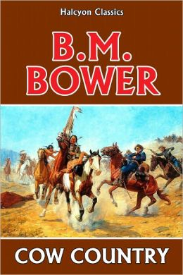 Cow Country by B.M. Bower
