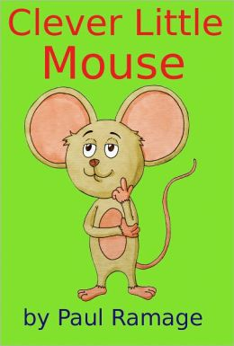 Clever Little Mouse (A Children's Picture eBook)