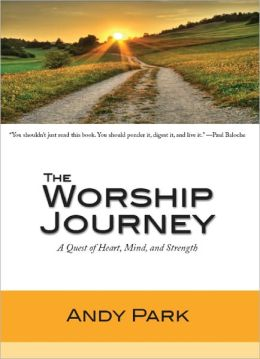 The Worship Journey: A Quest of Heart, Mind, and Strength