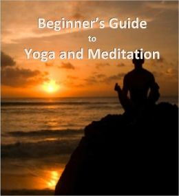 Yoga and Meditation Guide for Beginners