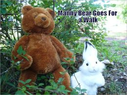MANNY BEAR GOES FOR A WALK--(4 Forever Friends)
