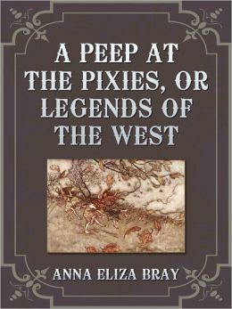A Peep At The Pixies, Or Legends Of The West