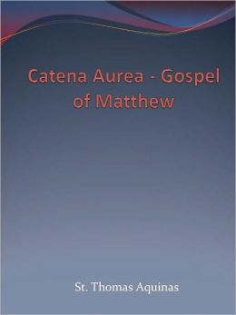 Catena Aurea - Gospel of Matthew