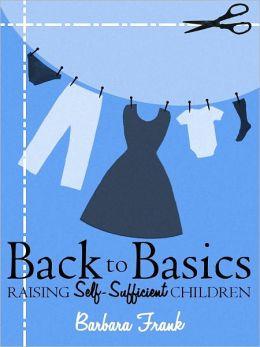 Back to Basics: Raising Self-Sufficient Children