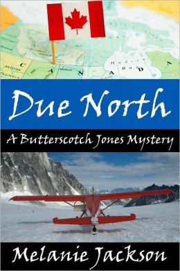 Due North (A Butterscotch Jones Mystery Book 1)