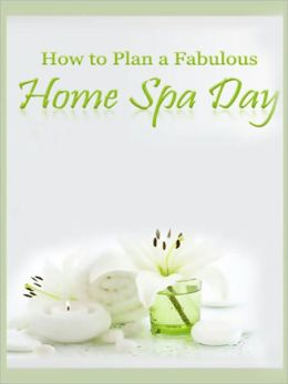 How to Plan a Fabulous Home Spa Day