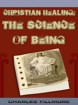 Christian Healing The Science Of Being