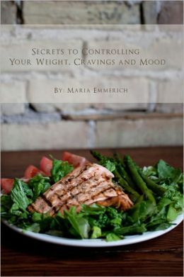 Secrets to Controlling your Weight, Cravings and Mood