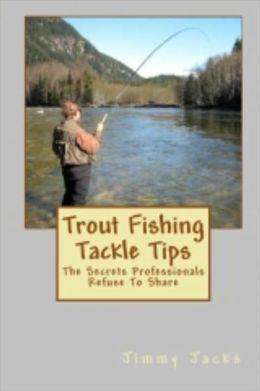 Trout Fishing Tackle Tips
