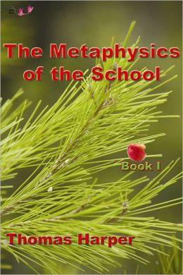 Metaphysics of the School - Book 1