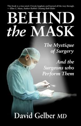 Behind the Mask: The Mystique of Surgery