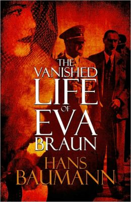 The Vanished Life of Eva Braun