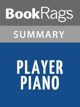 Player Piano by Kurt Vonnegut l Summary & Study Guide