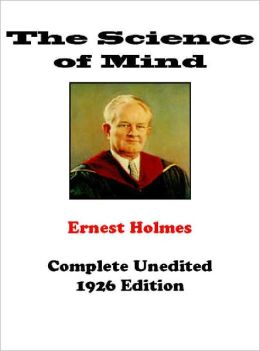 The Science of Mind - Complete Original Edition