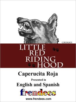 Little Red Riding Hood Caperucita Roja Presented by Frendees Dual Language English/Spanish