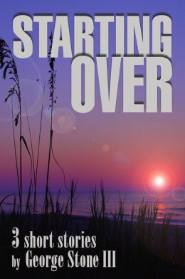 Starting Over: 3 Short Stories