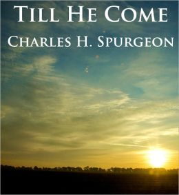 Till He Come - Unabridged (Formatted & Optimized for Nook)
