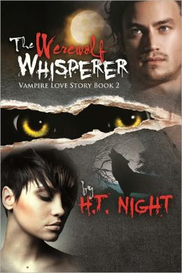 The Werewolf Whisperer (Vampire Love Story#2)