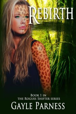 Rebirth: Book #1 in the Rogues Shifter Series