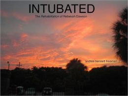 Intubated (The Rehabilitation of Rebekah Dawson)