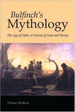 Bulfinch's Mythology (unabridged)