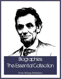 Biographies: for the Nook, The Classic Collection (includes Susan B Anthony, Thomas Jefferson, Thomas Edison, Abraham Lincoln, Teddy Roosevelt, Michelangelo and more)