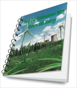 Help Our Environment With Renewable Energy