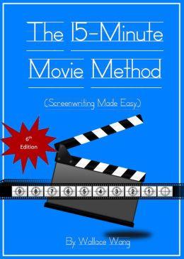 The 15-Minute Movie Method